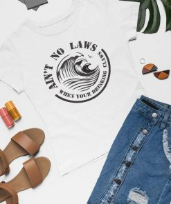 Aint No Laws When Your Drinking Claws T-Shirt - White Claw Womens T Shirt
