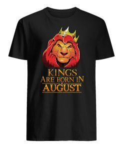 Kings are born in august the lion king men's shirt
