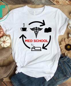 Life Of A Medical School Student Funny Gift Tee Shirt
