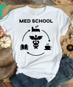 Life of a Medical School Student Gift Tshirt