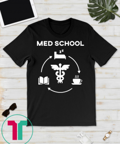 Life of a Medical School Student Tshirt