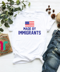 Made By Immigrants USA T-shirt