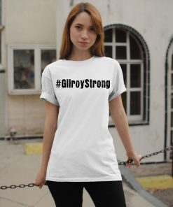 #GilroyStrong Womens Shirt