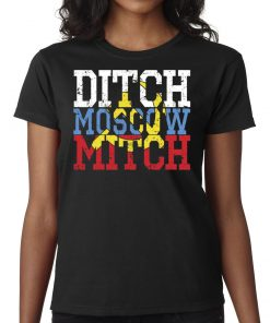 #MoscowMitch Shirt Ditch Moscow Mitch Russian Anti Trump Vote 2020 T-Shirt