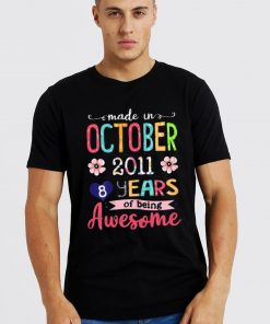 October Girls 2011 Birthday Shirt Made in 2011 8 Years Old Funny T-Shirt