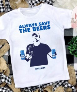 Always Save The Beers 2020 T-Shirts