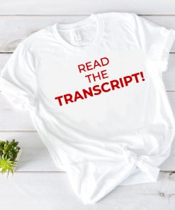 How can buy Read the Transcript T-Shirt