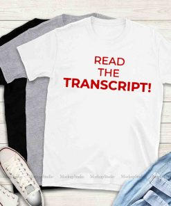 Read The Transcript For Limited Edition T-Shirt