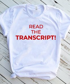 United States Read the Transcript tee shirts
