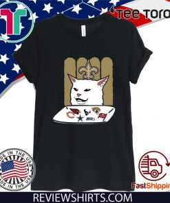 Woman Yelling At A Cat New Orleans Saints Offcial T-Shirt
