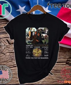 06 Years of Outlander 2014 -2020 Thank You For The Memories For T-Shirt