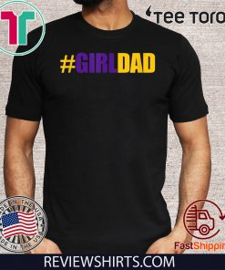 #Girldad Girl Dad Father of Daughters Unisex T-Shirt