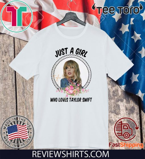 Just A Girl Who Loves Taylor Swift 2020 T-Shirt