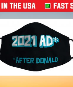 2021 AD After Donald (Trump) Biden Won! Breathe EASY in 2021 Cloth Face Mask