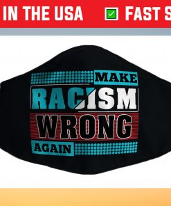 Adult Make Racism Wrong Again Us 2021 Face Mask