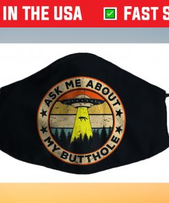 Ask Me About My Butthole Funny UFO Alien Abduction Vintage Us 2021 Face Mask
