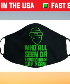Who all seen the leprechaun say yeah St. Patrick's day Us 2021 Face Mask