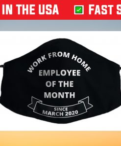 Work From Home Employee of The Month Since March 2020 Us 2021 Face Mask