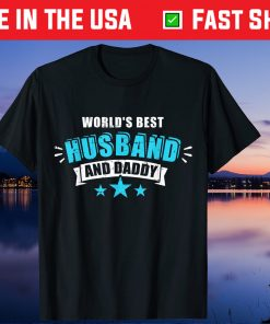 World's Best Husband And Daddy Father's Day Us 2021 T-Shirt