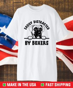 Easily Distracted By Boxers Us 2021 T-Shirt