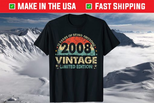 13th Birthday Vintage 2008 Limited Edition 13 Year Old Unisex T-Shirt