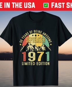 50 Year Old September 1971 Limited Edition 50th Birthday Shirt