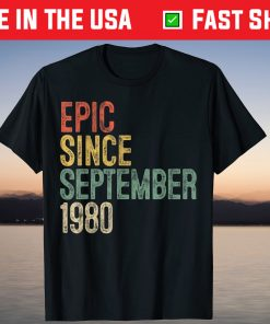 Epic Since September 1980 40th Birthday 40 Year Old T-Shirt