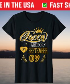 Queens Are Born On September 9 Birthday Crown Girl Shirt