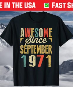 Retro Vintage Awesome Since SEPTEMBER 1971 Birthday T-Shirt