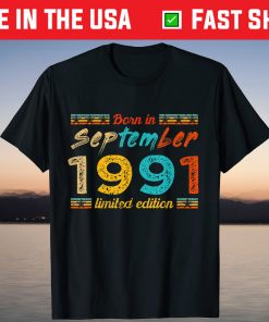 Vintage Born In September 1991 Limited Edition 30 Birthday T-Shirt